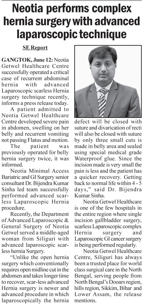 Neotia Getwel Healthcare Centre successfully operated a critical case of Recurrent Abdominal Hernia with Advanced Laparoscopic Scarless Hernia Surgery technique.